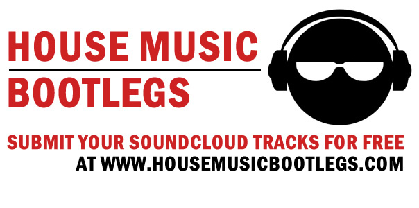 Have you checked out House Music Bootlegs yet? - House Music